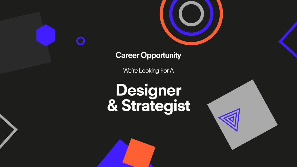 Image for Job Opportunity! We're Looking for a Designer and Strategist to Join our Team